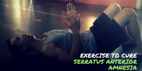 Exercise to Cure Serratus Anterior AMNESIA